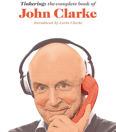 Tidbits From the Late Great John Clarke